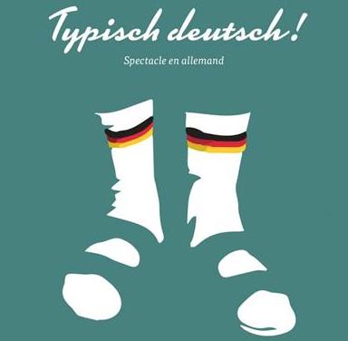 """Comédie en allemand """"Typisch deutsch!"""" : mercredi 07/06/17"""